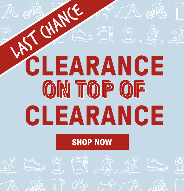 Last Chance - Clearance on Top of Clearance - Shop Now