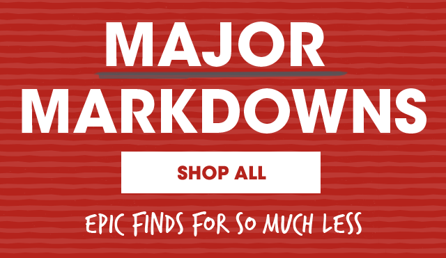 MAJOR Markdowns: Shop All - Epic Finds For So Much Less