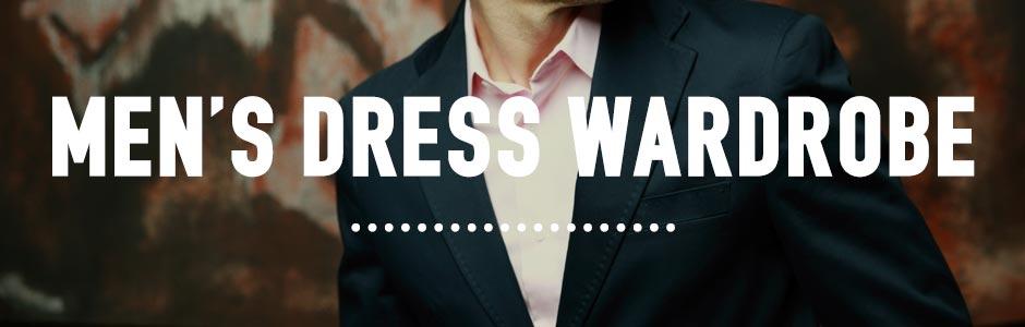 Men's Dress Wardrobe Guide