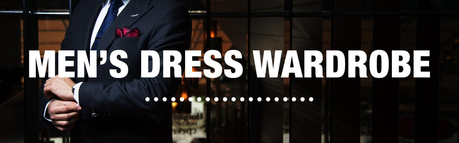 Men's Dress Wardrobe Guide