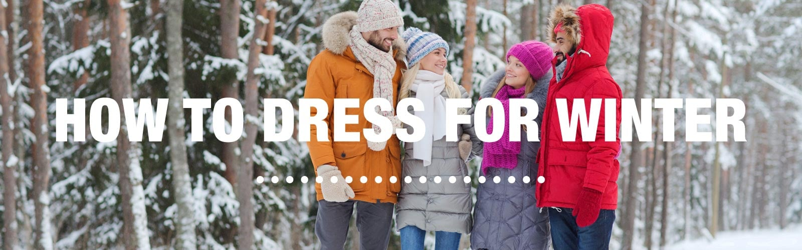 How to Dress for Winter Guide