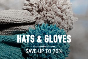 Hats & Gloves - Save up to 70%