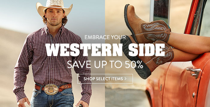 Embrace your Western side -  save up to 50%