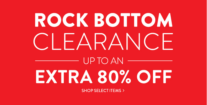 Rock Bottom - up to an extra 80% Off