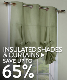 Insulated Curtains & Shades  Keep out the cold drafts - save up 65%