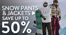 Snow Pants & Jackets - save up to 50%