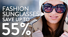 Fashion Sunglasses - save up to 55%