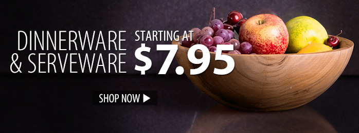 Dinnerwear & Serveware – starting at $7.95