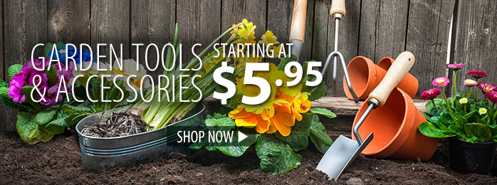 Garden Tools & Accessories – starting at $5.95