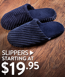 Slippers - starting at $19.95