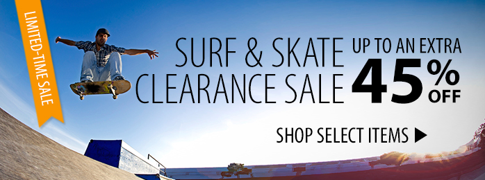 Surf & Skate Clearance Sale - up to an extra 45% off select items