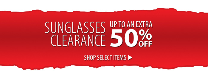 Sunglasses Clearance - up to an extra 50% off