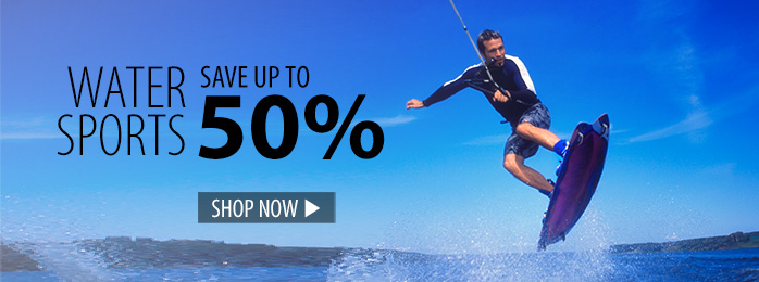 Water Sports – save up to 50%