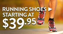 Running Shoes - starting at $39.95