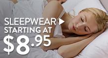 Sleepwear - starting at $8.95