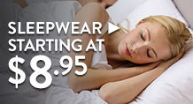 Sleepwear – starting at $8.95