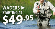 Waders – starting at $49.95