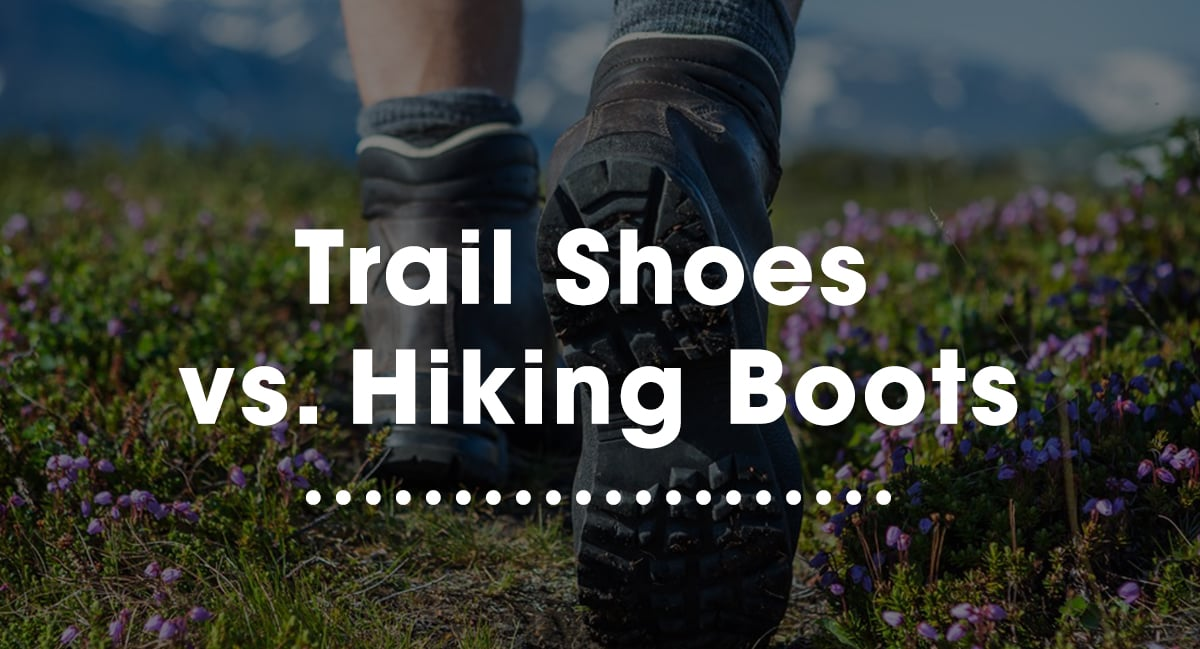 Trail Shoes vs. Hiking Boots