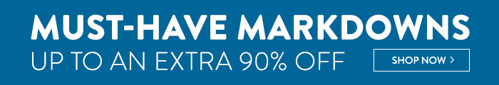 Must-Have Markdowns - up to an extra 90% Off