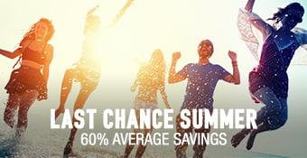 Last Chance Summer - 60% average savings
