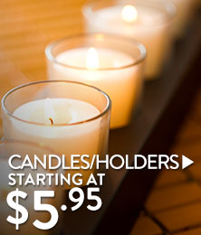 Candles and Candle Holders Starting at $5.95