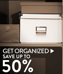 Get Organized - save up to 50%