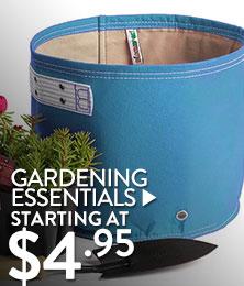 Gardening Essentials - starting at $4.95