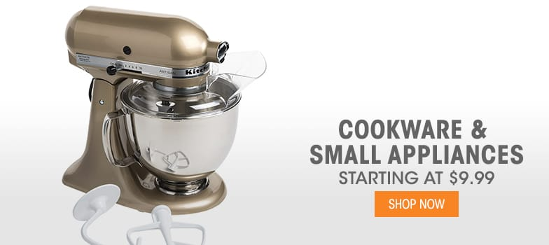 Cookware & Small Appliances - Starting at $9.99