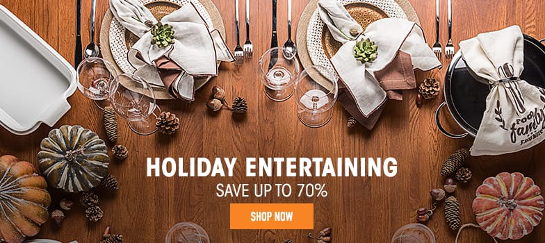 Holiday Entertaining - save up to 70%