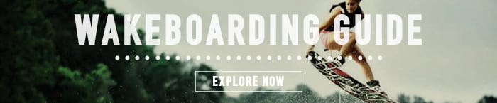 See Our Wakeboarding Guide