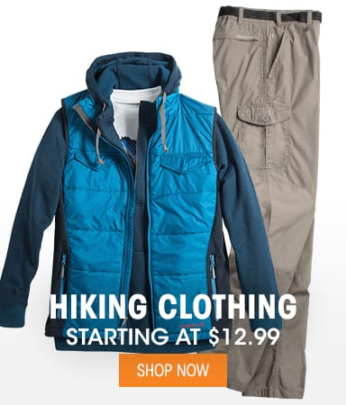 Hiking Clothing  - Starting at $12.99