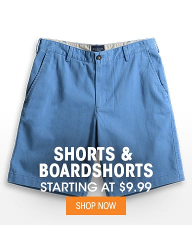Shorts & Boardshorts - Starting at $9.99
