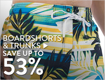 Boardshorts & trunks - save up to 53%