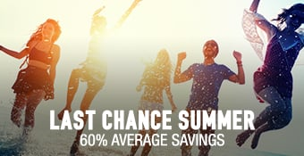 Last Chance Summer - 60% average savings