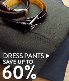Dress Pants - save up to 60%