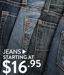 Jeans - starting at $16.95