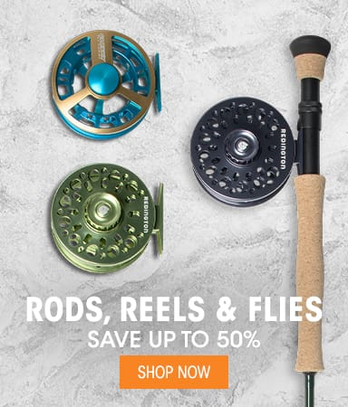 Rods, Reels & Flies - Save up to 50%