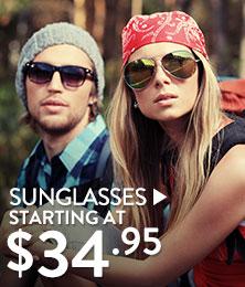 Sunglasses - starting at $34.95